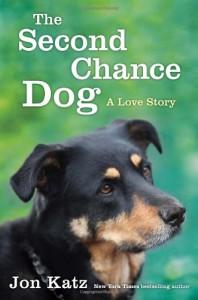The Second-Chance Dog: A Love Story - Jon Katz