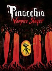Pinocchio, Vampire Slayer Complete Edition - Van Jensen
