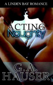 Acting Naughty - G.A. Hauser