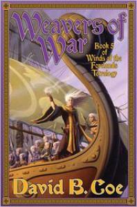 Weavers of War: Book Five of Winds of the Forelands - David B. Coe