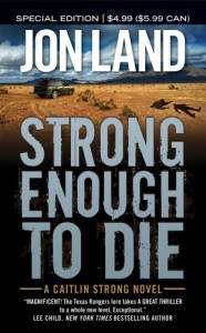 Strong Enough to Die: A Caitlin Strong Novel - Jon Land