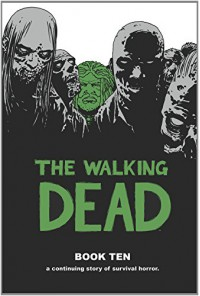 The Walking Dead Book 10 HC - Robert Kirkman