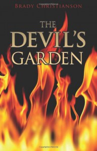 The Devil's Garden - Brady Christianson