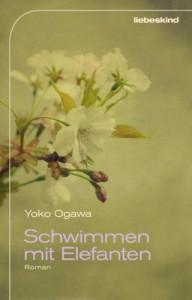 Schwimmen mit Elefanten - Yōko Ogawa