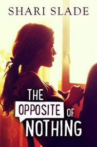 The Opposite of Nothing - Shari Slade