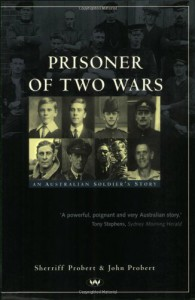Prisoner of Two Wars: An Australian Soldier�s story - Sherriff Probert, John Probert