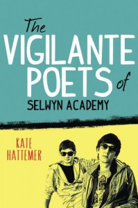 The Vigilante Poets of Selwyn Academy - Kate Hattemer