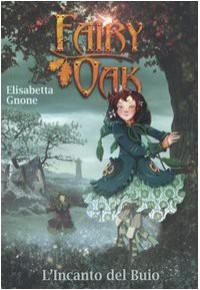 L'incanto del buio. Fairy Oak: 2 - Elisabetta Gnone