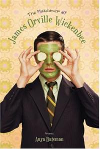 The Makeover of James Orville Wickenbee - Anya Bateman