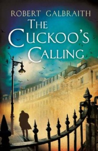 The Cuckoo's Calling (Cormoran Strike, #1) - Robert Galbraith, J.K. Rowling