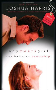 Boy Meets Girl: Say Hello to Courtship - Joshua Harris