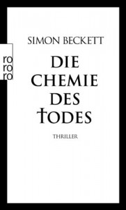 Die Chemie des Todes  - Simon Beckett, Andree Hesse