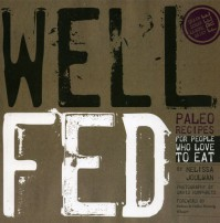 Well Fed: Paleo Recipes for People Who Love to Eat - Melissa Joulwan, David Humphreys, Kathleen Shannon