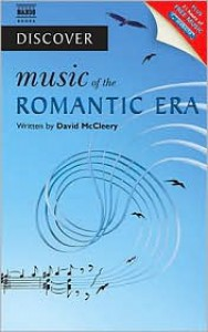 Discover Music of the Romantic Era - David McCleery