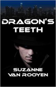 Dragon's Teeth - Suzanne Van Rooyen
