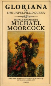 Gloriana, or The Unfulfill'd Queen - Michael Moorcock