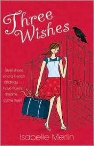 Three Wishes - Isabelle Merlin
