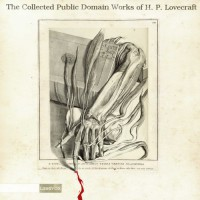The Collected Public Domain Works of H.P. Lovecraft - H.P. Lovecraft