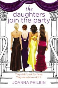 The Daughters Join the Party - Joanna Philbin