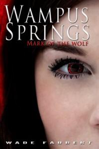Wampus Springs - Mark of the Wolf - Wade Faubert