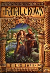 The Fatal Crown - Ellen Jones