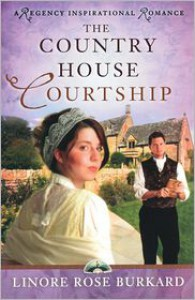 The Country House Courtship (A Regency Inspirational Romance Series) - Linore Rose Burkard