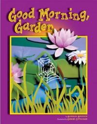 Good Morning, Garden - Barbara Brenner, Denise Ortakales