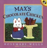 Max's Chocolate Chicken (Max & Ruby) - Rosemary Wells