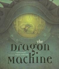 The Dragon Machine - Helen Ward, Wayne Anderson