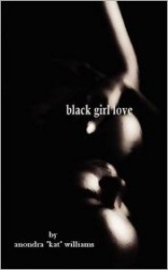 Black Girl Love - Anondra Williams