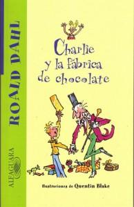 Charlie y la fábrica de chocolate - Quentin Blake, Roald Dahl