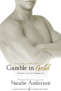 Gamble in Gold: A Flirting to Win Novella - Natalie Anderson
