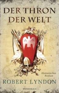 Der Thron der Welt: Historischer Roman - Robert Lyndon