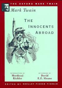 The Innocents Abroad - Mark Twain, David E.E. Sloane