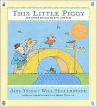 This Little Piggy with CD: Lap Songs, Finger Plays, Clapping Games and Pantomime Rhymes - Jane Yolen, Will Hillenbrand