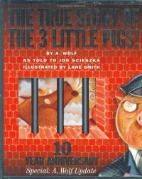 True Story of the Three Little Pigs - Jon Scieszka, Lane Smith