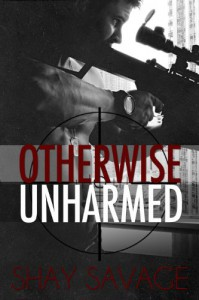 Otherwise Unharmed - Shay Savage