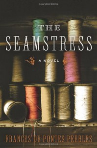 The Seamstress: A Novel - Frances de Pontes Peebles