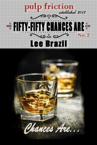 Fifty, Fifty Chances Are (Chances Are, #3) - Lee Brazil