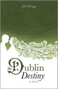 The Dublin Destiny - Jill Twigg