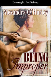 Being Improper - Alexandra O'Hurley