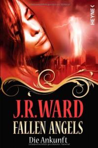 The Fallen Angels - Die Ankunft - J.R. Ward, Astrid Finke