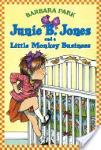 Junie B. Jones and a Little Monkey Business - Barbara Park, Denise Brunkus