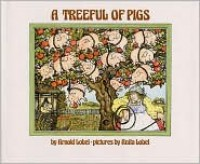 A Treeful of Pigs - Arnold Lobel, Anita Lobel