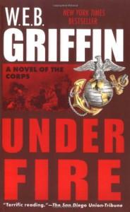 Under Fire - W.E.B. Griffin