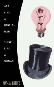 Act Like a Gentleman, Think Like a Woman:  A Woman's Response to Steve Harvey's Act Like a Lady, Think Like a Man - Maria Bustillos