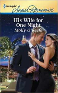 His Wife for One Night - Molly O'Keefe