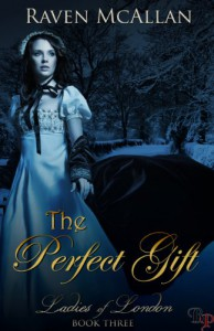 The Perfect Gift (Ladies Of London, #3) - Raven McAllan