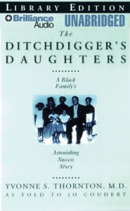 The Ditchdigger's Daughters - Yvonne S. Thornton, Jo Coudert
