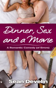 Dinner, Sex and a Movie - Sean Develin